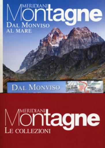 Dal Monviso al mare-Monti liguri. Con carta geografica ripiegata. Con Carta geografica