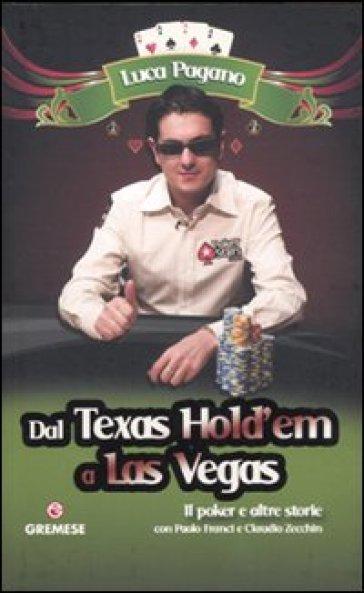 Dal Texas Hold'em a Las Vegas. Il poker e altre storie - Luca Pagano pdf epub