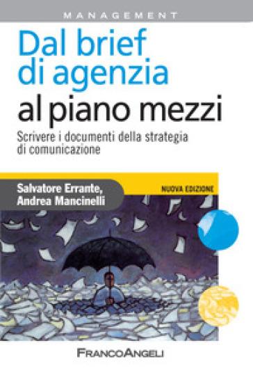 Dal brief di agenzia al piano mezzi. Scrivere i documenti della strategia di comunicazione - Salvatore Errante   Thecosgala.com