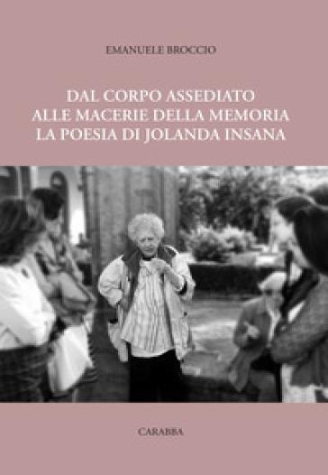 Dal corpo assediato alle macerie della memoria. La poesia di Jolanda Insana - Emanuele Broccio   Rochesterscifianimecon.com