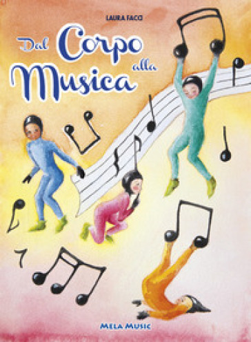 Dal corpo alla musica. Percorsi di educazione musicale nella scuola primaria. Con CD-Audio - Laura Facci | Ericsfund.org