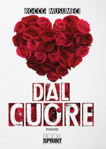 Dal cuore - Rocco Musumeci |