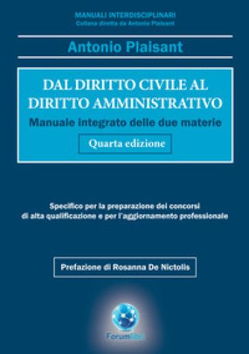 Dal diritto civile al diritto amministrativo. Manuale integrato delle due materie - Antonio Plaisant |