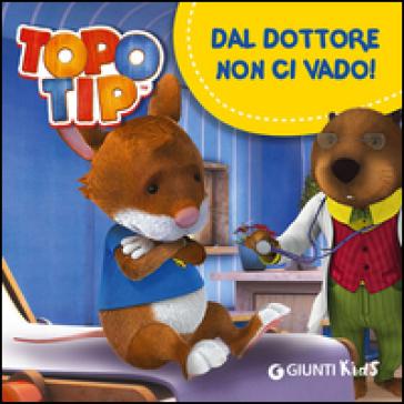 Dal dottore non ci vado topo tip valentina mazzola for Topo tip giocattoli