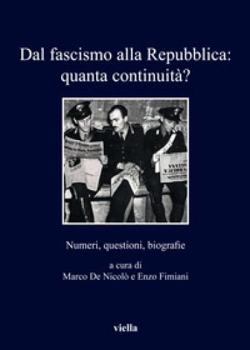 Dal fascismo alla Repubblica: quanta continuità? Numeri, questioni, biografie - M. De Nicolò | Kritjur.org