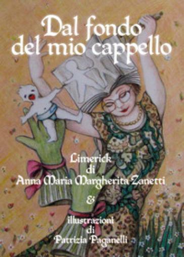 Dal fondo del mio cappello - Anna Maria Margherita Zanetti |