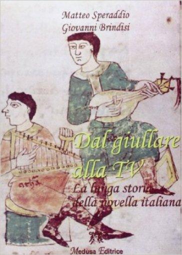Dal giullare alla tv. La lunga storia della novella italiana. Per la Scuola media. Con espansione online - Matteo Speraddio | Kritjur.org