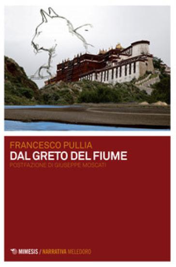 Dal greto del fiume - Francesco Pullia  