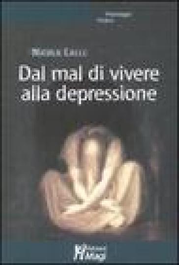 Dal mal di vivere alla depressione - Nicola Lalli |