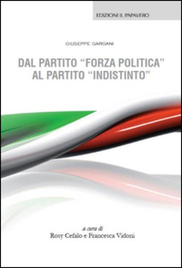 Dal partito «forza politica» al partito «indistinto» - Giuseppe Gargani | Kritjur.org
