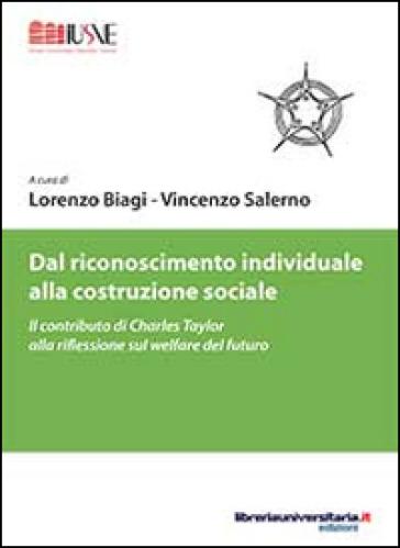 Dal riconoscimento individuale alla costruzione sociale. Il contributo di Charles Taylor alla riflessione sul welfare del futuro - Lorenzo Biagi   Rochesterscifianimecon.com