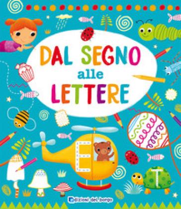 Dal segno alla lettere - B. Nigelli | Thecosgala.com