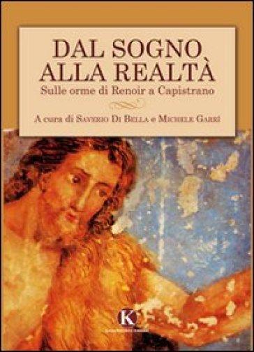 Dal sogno alla realtà. Sulle orme di Renoir a Capistrano - Saverio Di Bella pdf epub