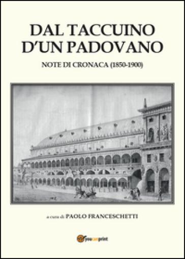 Dal taccuino d'un padovano - Paolo Franceschetti |