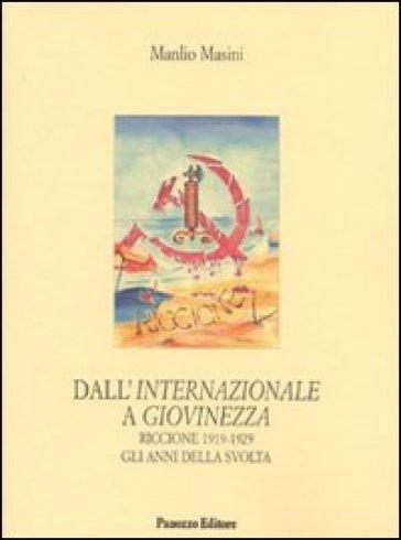 Dall'Internazionale a Giovinezza Riccione 1919-1929 gli anni della svolta - Manlio Masini  