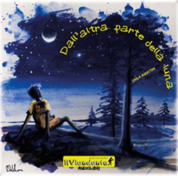 Dall'altra parte della luna. Audiolibro - Carla Burattini   Jonathanterrington.com