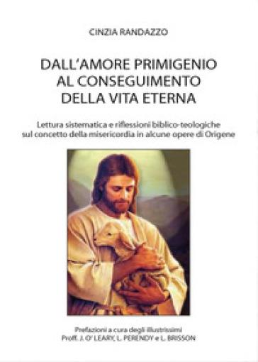 Dall'amore primigenio al conseguimento della vita eterna - Cinzia Randazzo | Kritjur.org