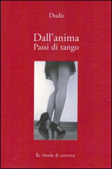 Dall'anima. Passi di tango - Dudù |