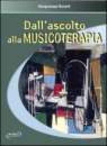 Dall'ascolto alla musicoterapia - Giangiuseppe Bonardi |