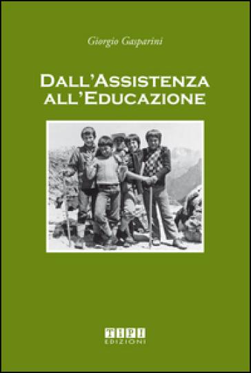 Dall'assistenza all'educazione - Giorgio Gasparini   Rochesterscifianimecon.com