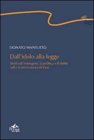 Dall'idolo alla legge. Studi sull'immagine, la politica e il diritto nella scienza nuova di Vico - Donato Mansueto | Kritjur.org
