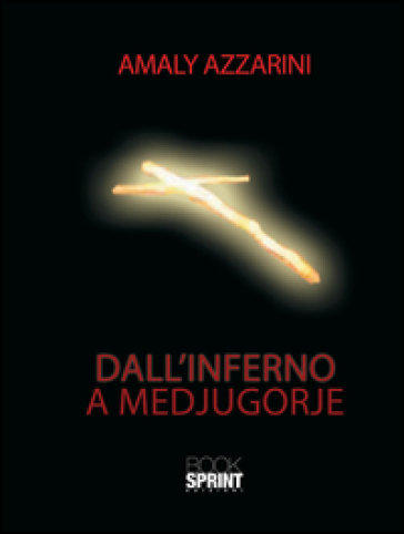 Dall'inferno a Medjugorje - Amaly Azzarini | Kritjur.org