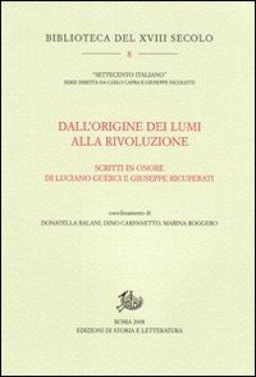 Dall'origine dei Lumi alla Rivoluzione. Scritti in onore di Luciano Guerci e Giuseppe Ricuperati - M. Roggero | Jonathanterrington.com