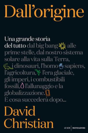 Dall'origine. Una grande storia del tutto - David Christian | Thecosgala.com