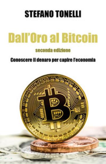 Dall'oro al bitcoin - Stefano Tonelli |