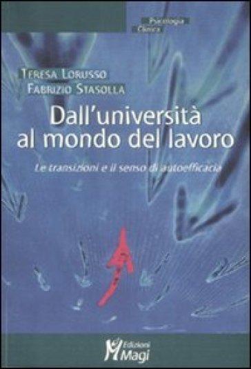 Dall'università al mondo del lavoro. Le transazioni e il senso di autoefficacia - Teresa Lorusso |
