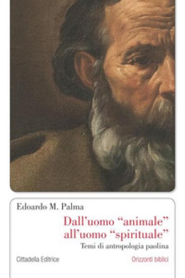 Dall'uomo animale all'uomo spirituale - Edoardo M. Palma | Jonathanterrington.com