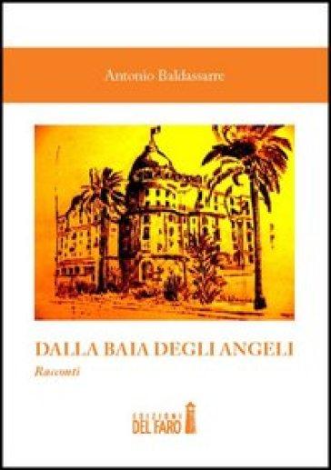 Dalla Baia degli Angeli - Antonio Baldassarre |