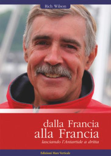 Dalla Francia alla Francia, lasciando l'Antartide a dritta - Rich Wilson | Rochesterscifianimecon.com