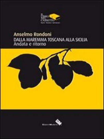 Dalla Maremma Toscana alla Sicilia - Anselmo Rondoni  