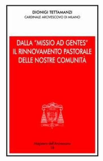 Dalla «Missio ad gentes» il rinnovamento pastorale delle nostre comunità - Dionigi Tettamanzi |