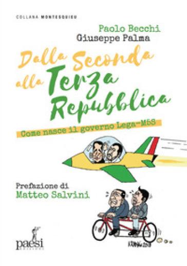 Dalla Seconda alla Terza Repubblica. Come nasce il governo Lega-M5S - Paolo Becchi | Rochesterscifianimecon.com