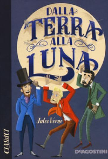 Dalla Terra alla Luna - Jules Verne |