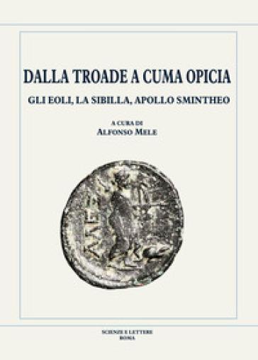Dalla Troade a Cuma Opicia. Gli Eoli, la Sibilla, Apollo Smintheo - A. Mele | Kritjur.org