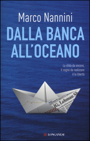 Dalla banca all'oceano - Marco Nannini   Thecosgala.com