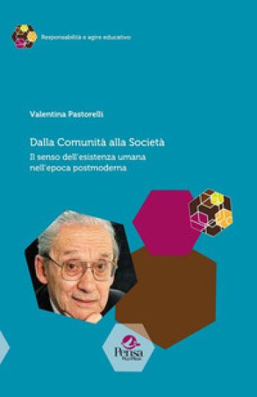 Dalla comunità alla società. Il senso dell'esistenza umana nell'epoca postmoderna - Valentina Pastorelli | Kritjur.org