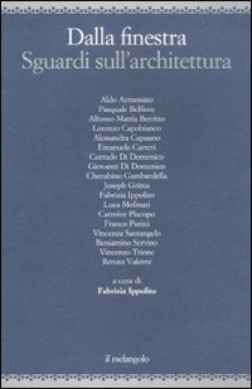 Dalla finestra. Sguardi sull'architettura - F. Ippolito | Thecosgala.com