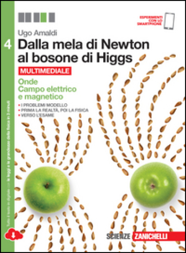 Dalla mela di Newton al bosone di Higgs. La fisica in cinque anni. Per le Scuole superiori. Con e-book. Con espansione online. 4: Onde, campo elettrico e magnetico - Ugo Amaldi   Rochesterscifianimecon.com