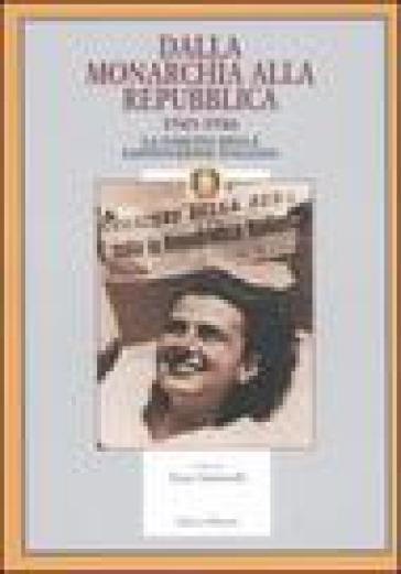 Dalla monarchia alla Repubblica 1943-1946. La nascita della Costituzione italiana - E. Santarelli |