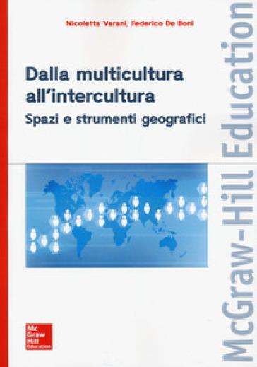 Dalla multicultura all'intercultura. Spazi e strumenti geografici - Nicoletta Varani   Thecosgala.com