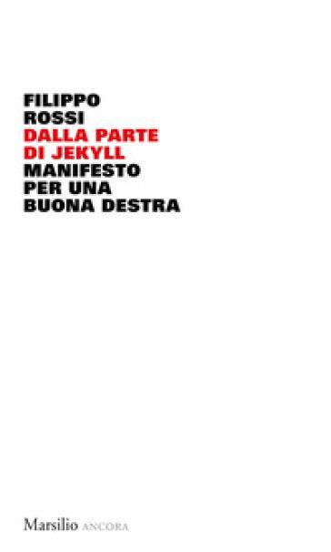 Dalla parte di Jekyll. Manifesto per una buona destra - Filippo Rossi pdf epub