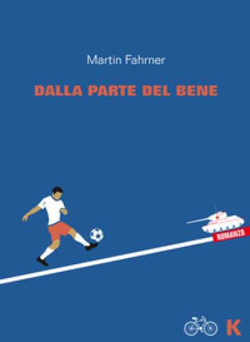 Dalla parte del bene - Martin Fahrner  