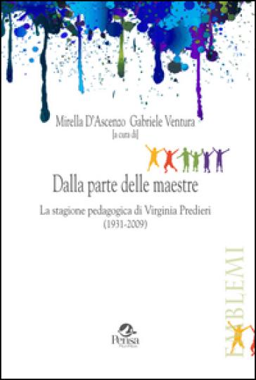 Dalla parte delle maestre. La stagione pedagogica di Virginia Predieri (1931-2009) - M. D'Ascenzo | Rochesterscifianimecon.com