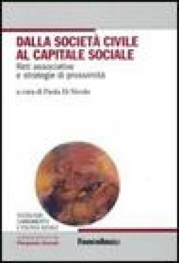 Dalla società civile al capitale sociale. Reti associative e strategie di prossimità