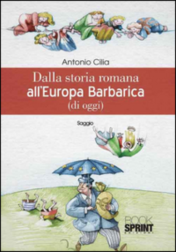Dalla storia romana all'Europa barbarica (di oggi)