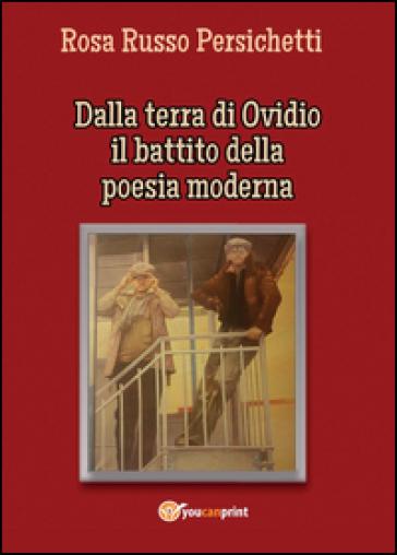 Dalla terra di Ovidio il battito della poesia moderna - Rosa Russo |